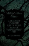A Fragment from the Life of Three Friends (Fantasy and Horror Classics) - E.T.A. Hoffmann