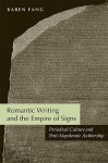 Romantic Writing and the Empire of Signs: Periodical Culture and Post-Napoleonic Authorship - Karen Fang