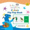 Baby Einstein: Colors: Flip Flap Book - Julie Aigner-Clark, Nadeem Zaidi
