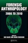 Forensic Anthropology: 2000 to 2010 - Sue Black, Eilidh Ferguson