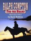 For the Brand - Ralph Compton, David Robbins