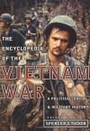 Encyclopedia of the Vietnam War: A Political, Social, and Military History - Spencer C. Tucker