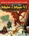 Might and Magic VI: The Mandate of Heaven : Prima's Official Strategy Guide - Ted Chapman