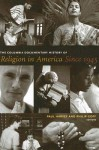 The Columbia Documentary History of Religion in America Since 1945 - Paul Harvey