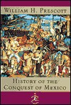 The History of the Conquest of Mexico - William H. Prescott