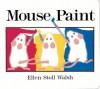 Mouse Paint: Lap-Sized Board Book (Board Book) - Ellen Stoll Walsh