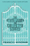 The Other Garden & Collected Stories - Francis Wyndham