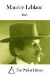 Works of Maurice Leblanc - Maurice Leblanc