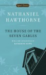 The House of the Seven Gables - Nathaniel Hawthorne, Brenda Wineapple, Katherine Howe