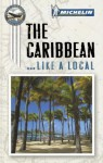 Michelin the Caribbean Port Cities - Michelin Travel Publications