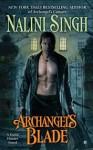 Ostrze archanioła (Archangel's Blade) - Nalini Singh