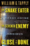 Snake Eater/Seventh Enemy/Close to the Bone: A Brady Coyne Omnibus (#13, 14, and 15) - William G. Tapply