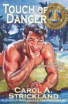 Touch of Danger - Carol A. Strickland