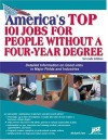 America's Top 101 Jobs for People Without a Four-Year Degree: Detailed Information on Good Jobs in Major Fields and Industries - Michael Farr
