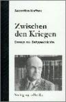 Zwischen den Kriegen: Essays zur Zeitgeschichte - Sebastian Haffner