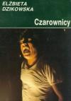 Czarownicy - Elżbieta Dzikowska