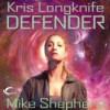 Defender (Kris Longknife, #11) - Mike Shepherd, Dina Pearlman
