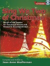 Sing We Two of Christmas: Carols of the Season for Two Equal Voices and Keyboard Accompaniment - Jean Anne Shafferman