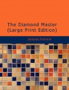 The Diamond Master - Jacques Futrelle