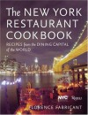 The New York Restaurant Cookbook: Recipes from the Dining Capital of the World - Florence Fabricant