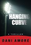 Hanging Curve - Dani Amore