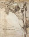 The Drawings of Annibale Carracci - Daniele Benati, Diane De Grazia, Gail Feigenbaum, Kate Ganz, Margaret Morgan Grasselli, LeGrand Henderson, Margaret M. Grasselli