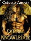 Carnal Knowledge [Carnal Desires Book 2] - Celeste Anwar