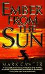 Ember from the Sun - Mark Canter