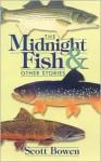 The Midnight Fish & Other Stories - Scott Bowen