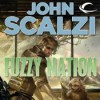 Fuzzy Nation [Unabridged] - Wil Wheaton, John Scalzi
