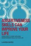 Assertiveness Skills Can Improve Your Life - Lauren Bates