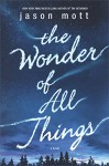 The Wonder of All Things - Jason Mott