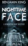 Nighttime Face (A Remington Hart Mystery) - Benjamin King