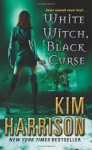White Witch, Black Curse - Kim Harrison