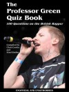 The Professor Green Quiz Book - Chris Cowlin, Kim Kimber