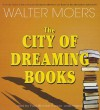 The City of Dreaming Books - Walter Moers, Paul Michael Garcia