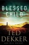 Blessed Child - Ted Dekker