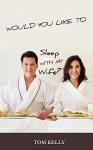 Would You Like to Sleep with My Wife? - Tom Kelly