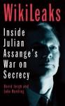 WikiLeaks: Inside Julian Assange's War on Secrecy - Luke Harding, David Leigh
