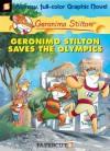 Geronimo Stilton Saves the Olympics - Geronimo Stilton, Leonardo Favia, Federica Saldo, Mirka Andolfo, Lorenzo Bolzoni, Elisabetta Dami, Nanette McGuinness