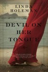 The Devil on Her Tongue - Linda Holeman