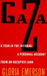 Gaza: A Year in the Intifada: A Personal Account from an Occupied Land - Gloria Emerson