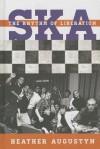 Ska: Beat, Dance, and History - Heather Augustyn