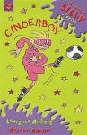 Cinderboy (Seriously Silly Stories) - Laurence Anholt, Neil Morrissey