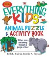 The Everything Kids' Animal Puzzles & Activity Book: Slither, Soar, and Swing Through a Jungle of Fun! - Beth L. Blair, Jennifer A. Ericsson