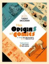 The Origins of Comics: From William Hogarth to Winsor McCay - Thierry Smolderen, Bart Beaty, Nick Nguyen