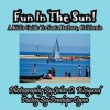 Fun in the Sun! a Kids' Guide to Santa Barbara, California - Penelope Dyan, John D Weigand