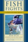 Fish Fights: A Hall of Fame Quest - Bob Rich, Sandy Moret