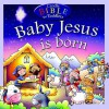 Baby Jesus Is Born (Candle Bible for Toddlers) (Candle Bible for Toddlers) - Juliet David