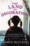 The Land of Decoration - Grace McCleen